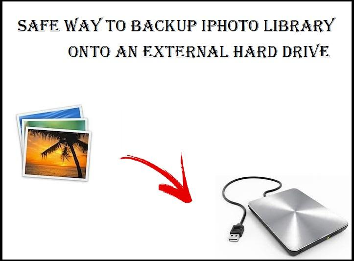 Safe Way to Backup iPhoto Library onto an External Hard Drive
