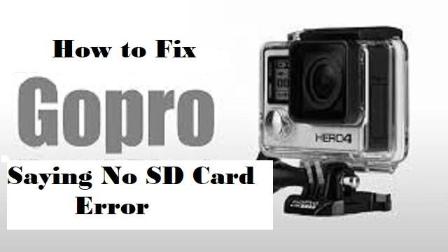 Solve GoPro Saying No SD Card Error Issue